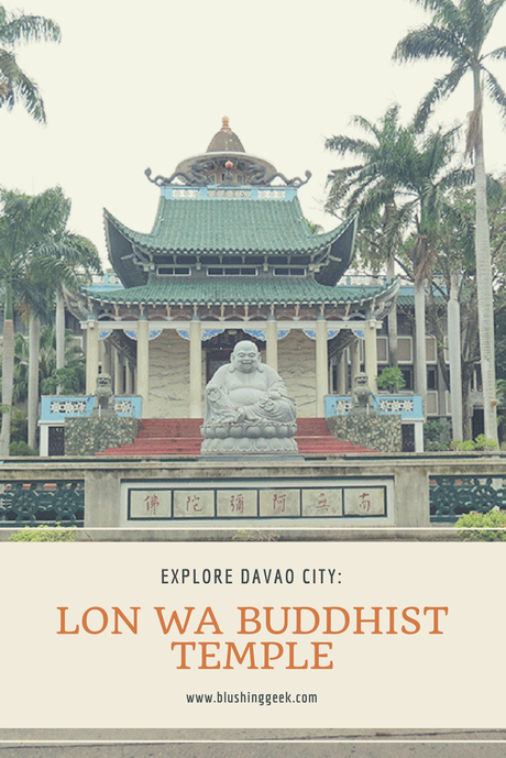 Explore Davao: Lon Wa Buddhist Temple | Blushing Geek