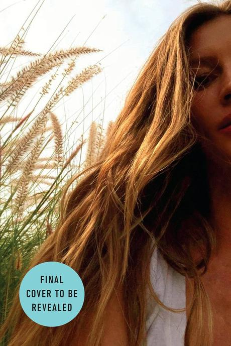 Gisele Bundchen Releasing Book 'Lessons My Path To A Meaningful Life'