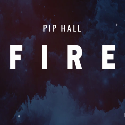 Pip Hall – 'Fire' stream