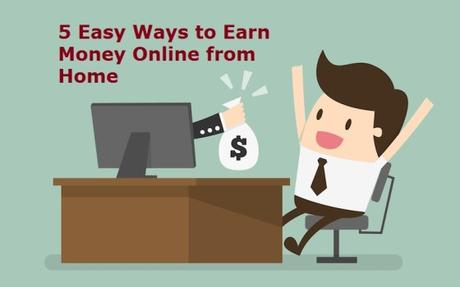 5 Easy Ways to Earn Money Online from Home
