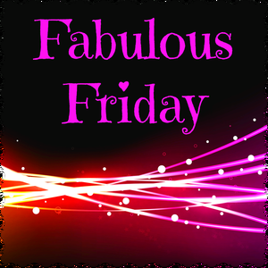 Fabulous Friday – 23 March 2018