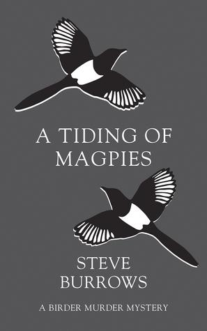 A Tiding of Magpies (A Birder Murder Mystery #5) by Steve Burrows