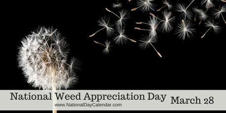 NATIONAL WEED APPRECIATION DAY – March 28 | National Day Calendar