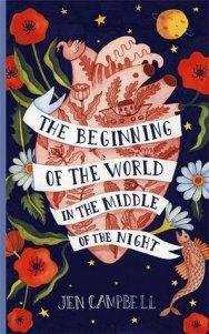 The Beginning Of The World In The Middle Of The Night – Jen Campbell