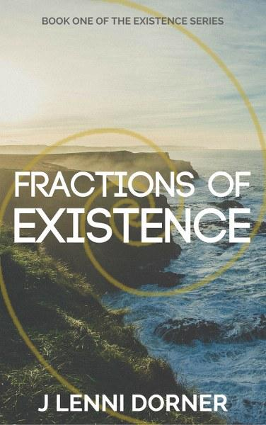 Fractions of Existence by  J Lenni Dorner