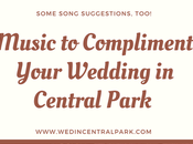 Music Compliment Your Wedding Central Park With Song Suggestions