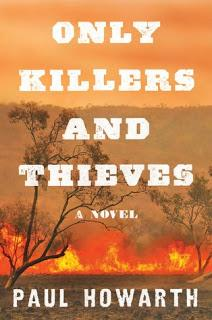 Only Killers and Thieves by Paul Howarth- Feature and Review