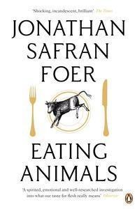 Eating Animals – Jonathan Safran Foer