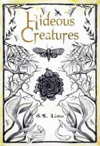 Hideous Creatures – S.E. Lister