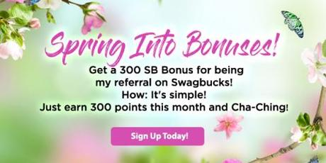 Image: All throughout April you can earn large bonuses when sign up as my referral on Swagbucks