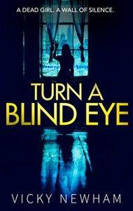 Turn a Blind Eye – Vicky Newham