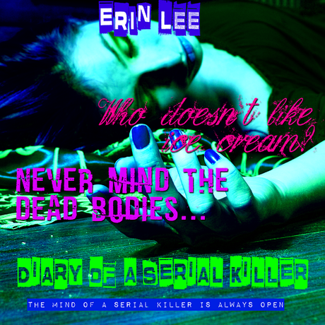 Diary of a Serial Killer by Erin Lee