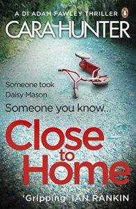 Talking About Close To Home (DI Adam Fawley #1) by Cara Hunter with Chrissi Reads