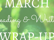Reading Writing Wrap-up: March