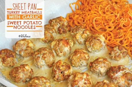 Sheet Pan Turkey Meatballs with Garlic Sweet Potato Noodles | Paleo | Sheet Pan Dinner | Easy Clean Up Meals | One Pan Meal | Gluten Free Meatballs | Zoodle Recipe | NOW Foods | Sponsored