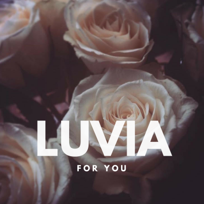 Luvia – 'For You'