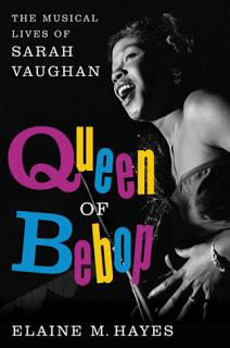 MONDAY'S MUSICAL MOMENTS: The Queen of Bebop: The Musical Lives of Sarah Vaughn by Elaine M. Hayes- Feature and Review