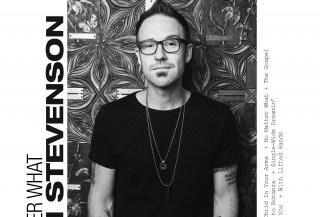 "Ryan Stevenson New Studio Album 'No Matter What,' Featuring ""The Gospel"""