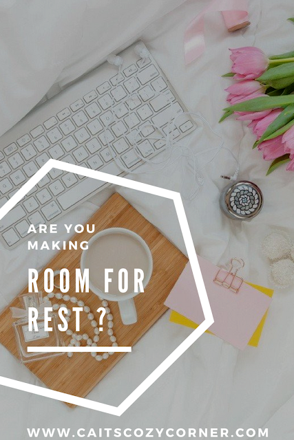 Are You Making Room For Rest?