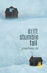 Blog Tour – Drift Stumble Fall by M. Jonathan Lee