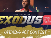 Want Perform Onstage Kirk Franklin's Exodus Music Arts Festival?
