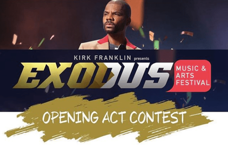 Want To Perform Onstage At Kirk Franklin's Exodus Music & Arts Festival?
