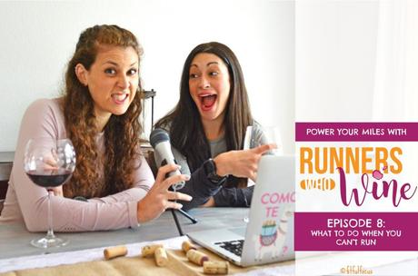The Runners Who Wine Podcast | Running Podcast | Best Running Podcasts | Podcasts about Running | Wild Workout Wednesday | Episode 8 | What To Do When You Can't Run
