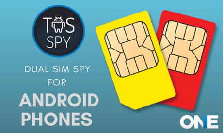 Dual SIM Spy on Android Phone Using TheOneSpy Monitoring App