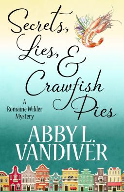 Secrets, Lies, & Crawfish Pies