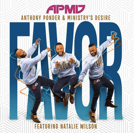 Gospel Music News: Anthony Ponder & Ministry's Desire Release 'Favor'