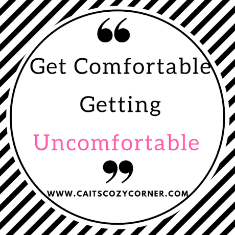 Get Comfortable Getting Uncomfortable #MondayMantra