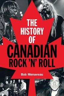 MONDAY'S MUSICAL MOMENTS: The History of Canadian Rock n Roll by  Bob Mersereau- Feature and Review