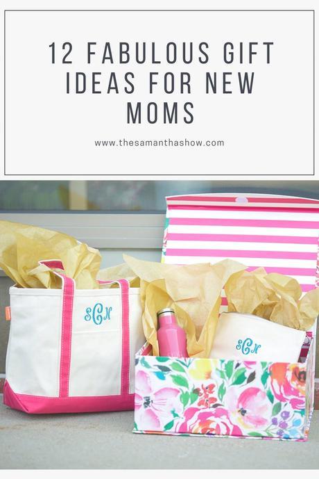 12 fabulous gift ideas for new moms