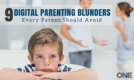 9 Digital Parenting Blunders That Every Parent Should Avoid