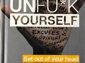 Life, Well's That Workin' Ya?: Unfu*k Yourself Gary John Bishop Book Review