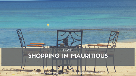 Shopping, Style and Us - Mauritius has markets that disappointed me a bit but I still managed to shop - till I dropped.