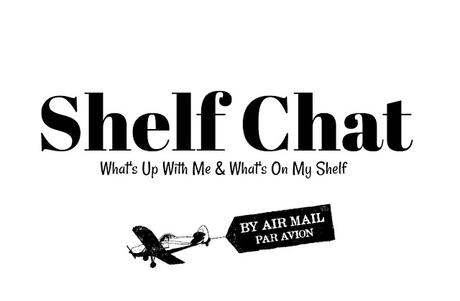 Shelf Chat: What's Up With Me (Summer Lane!), and What's On My Shelf