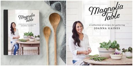 """Joanna Gaines Cookbook """"The Magnolia Table"""" Out Today"""