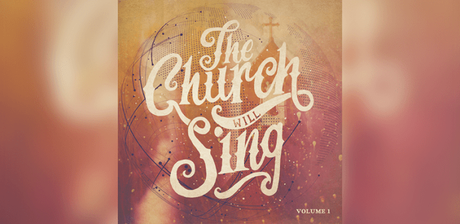 "Word Worship Music Presents ""The Church Will Sing"" Vol.1"