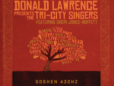 "Donald Lawrence City Singers Single ""Goshen 432HZ"" HERE!!"