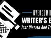 Overcoming Writer's Block: Just Dictate Transcribe!