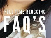 Full Time Blogging FAQ's