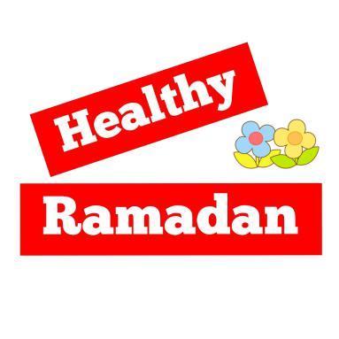 Have A Healthy Ramadan