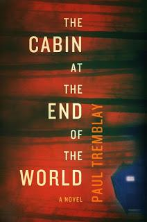 A Review of THE CABIN AT THE END OF THE WORLD, by Paul Tremblay