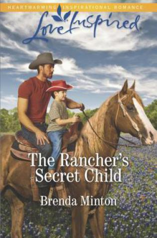 The Rancher's Secret Child by Brenda Minton