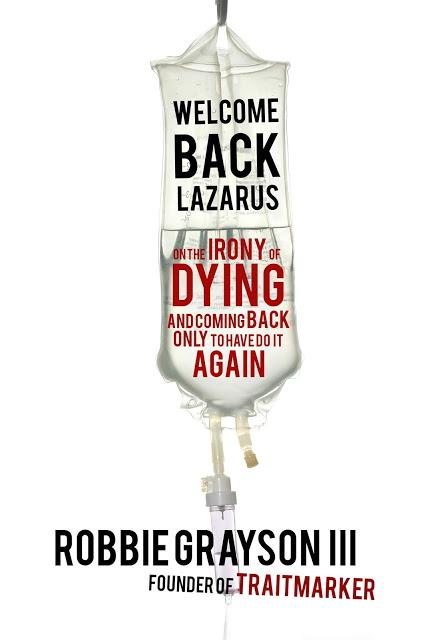WELCOME BACK LAZARUS: Coming Back from the Brink Is Hard Work