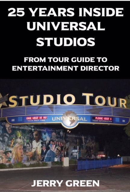 25 YEARS INSIDE UNIVERSAL STUDIOS: Special Interview with Entertainment Director Jerry Green
