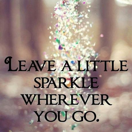Lets Leave Sparkle Wherever We Go