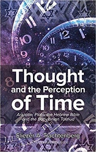 Book Review: Thought and the Perception of Time: Aristotle, Plato the Hebrew Bible, and the Babylonian Talmud
