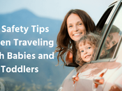 Safety Tips When Traveling with Babies Toddlers